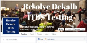 The Resolve DeKalb ITBS Testing Facebook page is the online gathering point for parents trying to change the testing dates