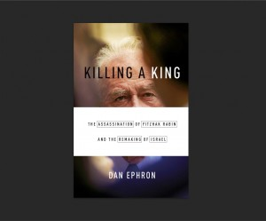 Killing a King By Dan Ephron W.W. Norton & Co., 304 pages, $27.95 At the festival Nov. 15