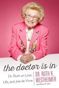 The Doctor Is In By Dr. Ruth Westheimer PUB DETAILS At the festival Nov. 10