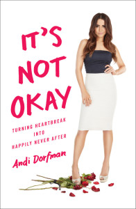 """It's Not Okay: Turning Heartbreak into Happily Never After"" hits shelves May 10"
