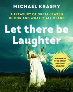 Let There Be Laughter By Michael Krasny William Morrow, 304 pages, $19.99