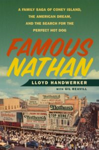 Famous Nathan By Lloyd Handwerker Flatiron Books, 320 pages, $26.99