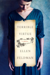 Terrible Virtue By Ellen Feldman HarperCollins, 260 pages, $25.99