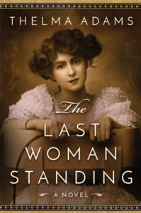 The Last Woman Standing By Thelma Adams Lake Union Publishing, 287 pages, $14.95