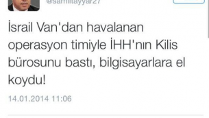 "AKP MP Tayyar: ""Israel raided IHH's offices in Kilis, confiscated the computers."" in regarding to counter-terrorism police raids against the IHH."