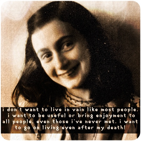 anne frank quotes from her diary about life hope and humanity