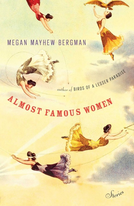 Almost Famous Women by by Megan Mayhew Bergman
