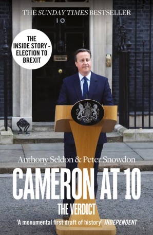 Cameron at 10: The Verdict by Anthony Seldon and Peter Snowdon