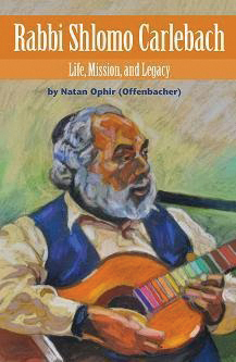 New biography of Rabbi Shlomo Carlebach, by Natan Ophir, exhaustively documents the life and career of the late Jewish troubadou