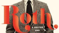 """In """"Roth Unbound,"""" Claudia Roth Pierpoint,chronicles the life and career of the novelist."""