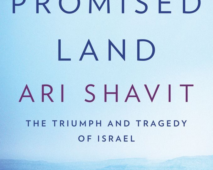 """In """"My Promised Land,"""" peace activist Ari Shavit questions some founding myths that have defined Israel over the decades."""