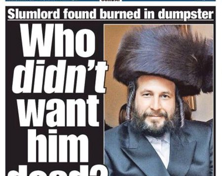 Post haste: Tabloid rushed to judgment implying chasidic murder victim was done in because of real estate woes.