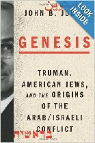 """Genesis: Truman, American Jews, and the Origins of the Arab/Israeli Conflict"" is set to be published on Feb 4, 2014. (photo credit: Courtesy amazon.com)"
