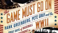 "The cover of ""The Game Must Go On,"" John Klima's new book that spotlights Hank Greenberg's World War II service.  Thomas Dunne"