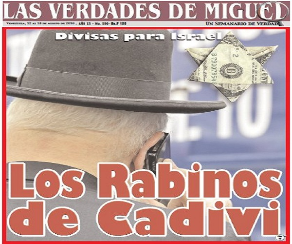 The August 12 cover of Venezuelan magazine 'Las Verdades de Miguel' ('The Truths of Miguel'), showing a stereotypical Orthodox Jew beside to a Star of David made of dollar bills.