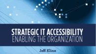 Strategic IT Accessibility: Enabling the Organization By Jeff Kline