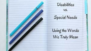Disabilities Vs. Special Needs. Courtesy of Lisa Friedman
