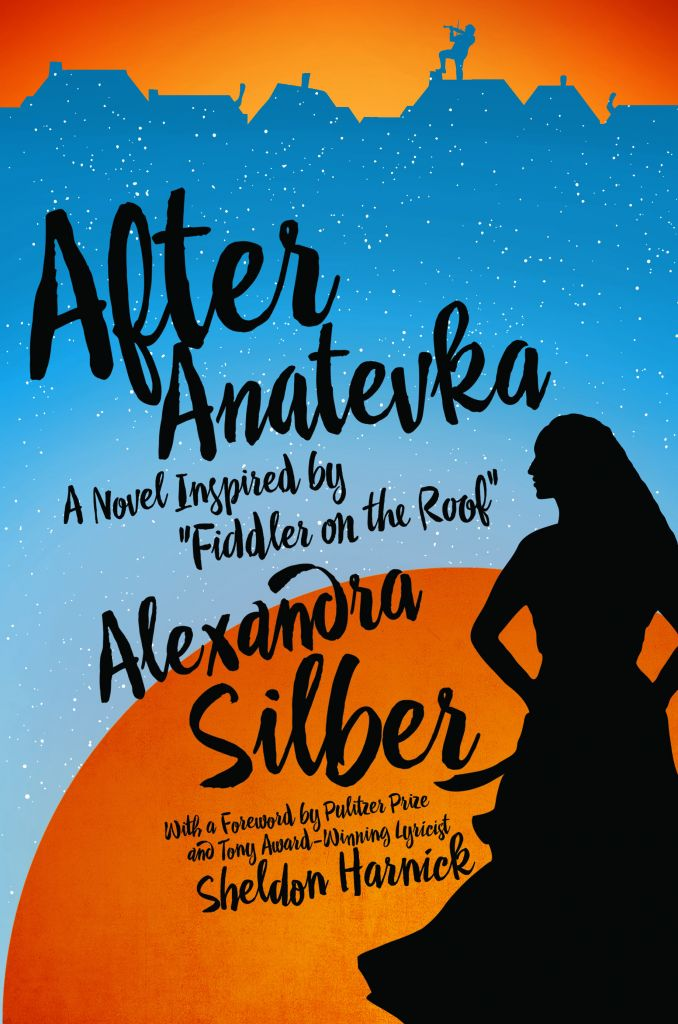 υ After Anatevka: A novel inspired by Fiddler On The Roof by Alexandra Silber, is published by Pegasus Books, priced £20.99. Available now