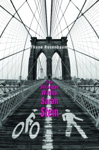 """The Stranger Within Sarah Stein,"" by Thane Rosenbaum"