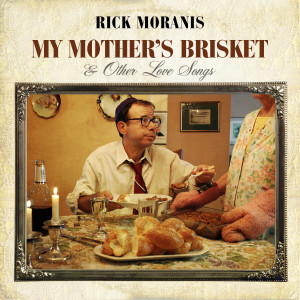 """The cover of """"My Mother's Brisket & Other Love Songs,"""" the new album by Rick Moranis. PHOTO / Warner Bros. Records"""