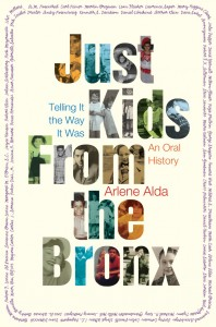 Just Kids From the Bronx By Arlene Alda Henry Holt and Co., 336 pages, $28