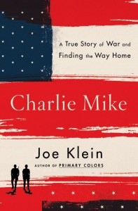 Charlie Mike By Joe Klein Simon & Schuster, 320 pages, $27 At the festival Nov. 8