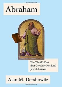 Abraham By Alan M. Dershowitz Schocken Books, 204 pages, $26 At the festival Nov. 21