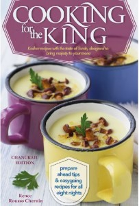 Cooking for the King: Chanukah Edition By Renee Chernin Gita Publishing, 144 pages, $18