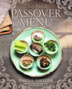 The New Passover Menu By Paula Shoyer Sterling Epicure, 160 pages, $24.95