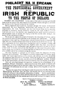 This is the proclamation the leaders of the Easter Rising read outside the General Post Office at midday Monday, April 24. All seven signers were among the 15 people executed after the rebellion.