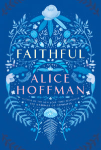 Faithful By Alice Hoffman Simon & Schuster, 272 pages, $26