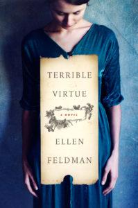 Terrible Virtue By Ellen Feldman HarperCollins, 260 pages, $25.99