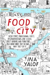 Food and the City By Ina Yalof G.P. Putnam's Sons, 384 pages, $28