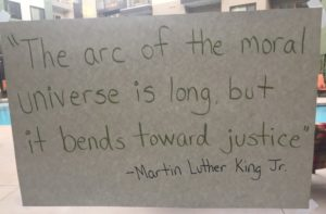Photo by Rachel Fayne Gruskin This famous quote by Martin Luther King Jr. is the inspiration for Bend the Arc's name. For ways to commemorate King Day in Jewish Atlanta, see Page 37.