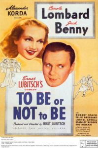 """To Be or Not to Be (1942) Directed by Ernst Lubitsch """"To Be or Not to Be"""" opened in March 1942, by which time Germany and the United States were at war."""