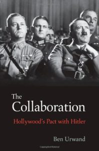 The Collaboration: Hitler's Pact With Hollywood By Ben Urwand Harvard University Press, 336 pages, $26.95