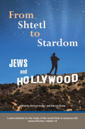 From Shtetl to Stardom: Jews and Hollywood Edited by Michael Renov and Vincent Brook Purdue University Press, 160 pages, $25