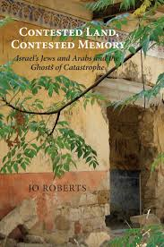 Contested Land Contested Memory by Jo Roberts