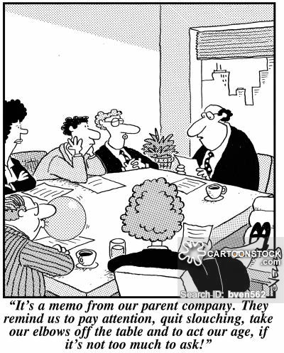 'It's a memo from our parent company. They remind us to pay attention, quit slouching, take our elbows off the table and to act our age, if it's not too much to ask!'