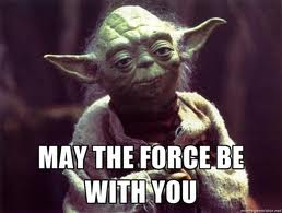 yoda may the force be with you
