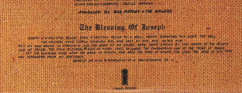 On the reverse cover of Bob Marley & The Wailers' 1976 album, Rastaman Vibration, are the Blessing of Joseph taken from both Genesis/Bereshit (Jacob) and Deuteronomy/Devarim (Moses), with a verse from the New Testament Book of Revelation interpreted by many Rastafarians as a reference to Emperor Haile Selassie