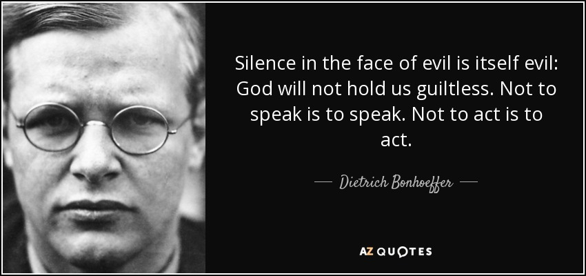 quote-silence-in-the-face-of-evil-is-itself-evil-god-will-not-hold-us-guiltless-not-to-speak-dietrich-bonhoeffer-47-96-48