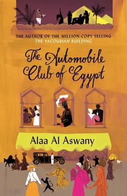 The Automobile Club of Egypt by Alaa al-Aswany