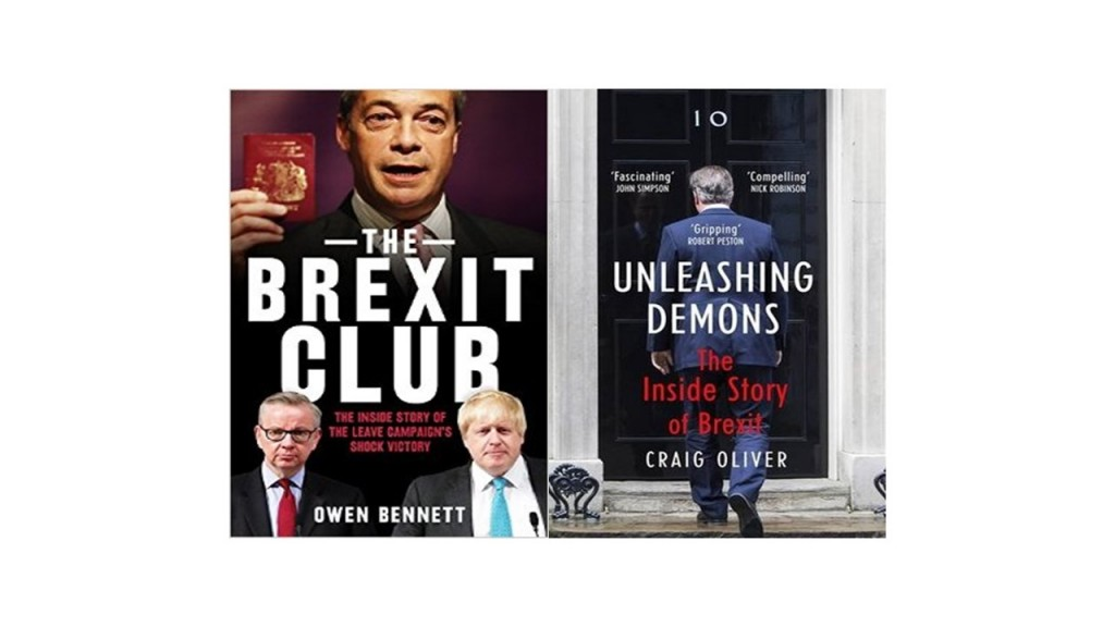 Unleashing Demons: The Inside Story of Brexit and The Brexit Club: The Inside Story of the Leave Campaign's Shock Victory