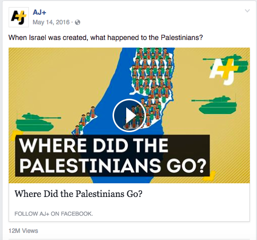 An AJ+ video describing a one-sided history of the Israeli-Palestinian conflict accumulated over 12M views.