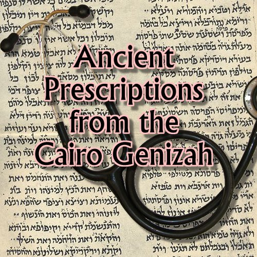 Ancient Prescriptions from the Cairo Genizah