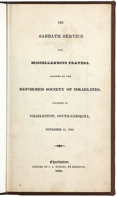 This early Reform siddur is from Charleston; its first printing was in 1825.