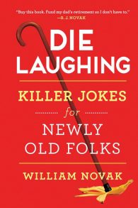 Raising cane: The jokes in William Novak's new book take grim subjects and squeeze humor out of life's absurdities.