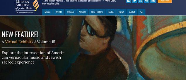 Milken Archive of Jewish Music's new virtual exhibit.